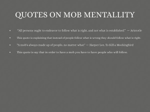 QUOTES ON MOB MENTALLITY