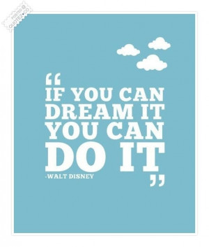 If can dream it you can do it quote