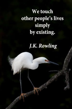 Touching quotes, sayings, people, life, jk rowling