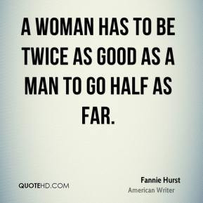 More Fannie Hurst Quotes