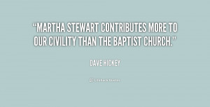 Martha Stewart contributes more to our civility than the Baptist ...