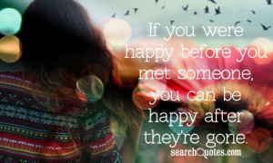 Glad You Met Someone Quotes