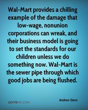 Andrew Stern - Wal-Mart provides a chilling example of the damage that ...