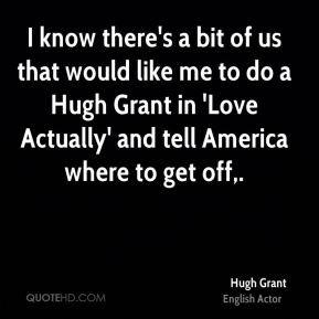 More Hugh Grant Quotes