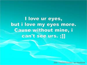 Love My Eyes because .....