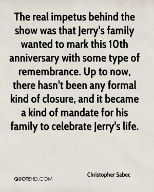 The real impetus behind the show was that Jerry's family wanted to ...