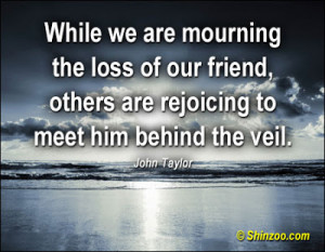 "... To Meet Him Behind The Veil "" - John Taylor ~ Sympathy Quote"