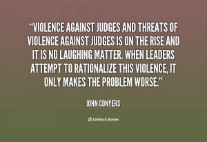 quote-John-Conyers-violence-against-judges-and-threats-of-violence ...