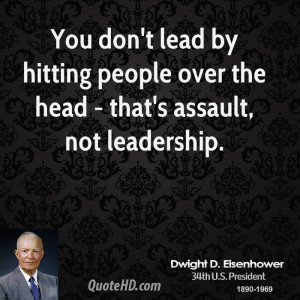 ... lead by hitting people over the head - that's assault, not leadership