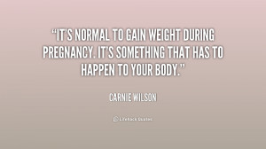 It's normal to gain weight during pregnancy. It's something that has ...
