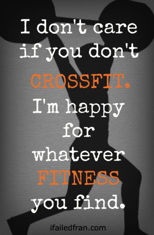 Dont Care If U Hate Me Quotes ~ I Don't Care If You Don't CrossFit ...