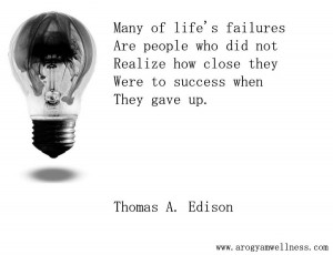 edison quote many of lifes failures are people who did not realize how ...