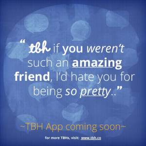 of the first to try the new TBH app! #tbh #tobehonest #lms4tbh #quote ...