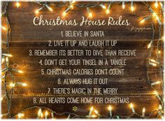 Christmas House Rules 1. Believe in Santa 2. Live it up and laugh it ...