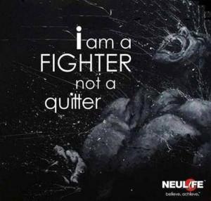 am a fighter, not a quitter