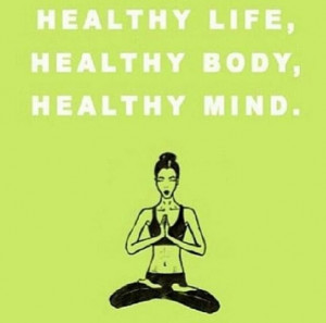 Healthy life, healthy body, healthy mind