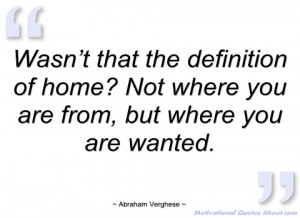 wasn't that the definition of home not abraham verghese