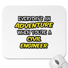 Everyday's An Adventure ... Civil Engineer Mouse Pad