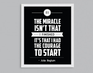 Half Marathon Running Inspirational John Bingham Quote - Courage to ...