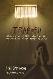 TRAPpED: Memoirs of an EX-METH addict and her RECOVERY out of the ...