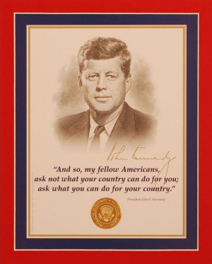 John F Kennedy Quotes Ask Not John f. kennedy (1917 - 1963),