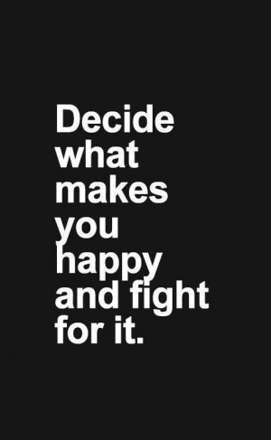 Fight for what you want.