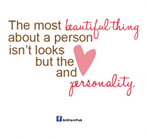 The Most Beautiful thing about a Person Isn't looks but the and ...