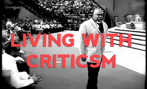Living With Criticism : Bishop T. D. Jakes