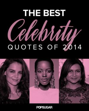 Best Celebrity Quotes 2014