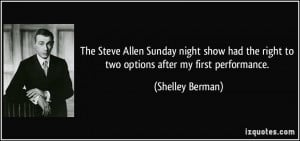 The Steve Allen Sunday night show had the right to two options after ...