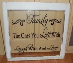 Vinyl on old window, family saying: Window Doors, Quotes On Window ...