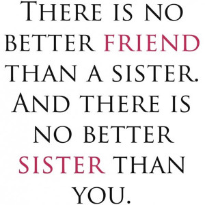 ... for a lovely sister sisters can be best friends and soul companions