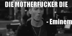 Eminem Funny Quotes Re: famous quotes from mr
