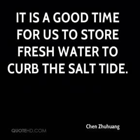 ... It is a good time for us to store fresh water to curb the salt tide