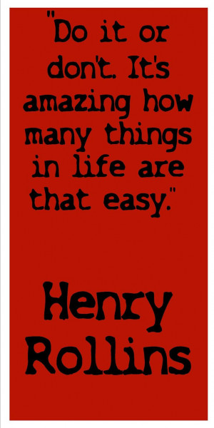 Henry Rollins Quotes Henry rollins