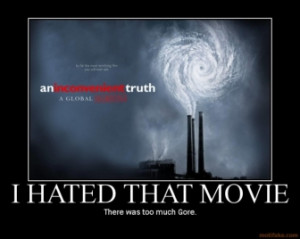 an-inconvenient-truth-al-gore-inconvenient-truth-demotivational-poster ...