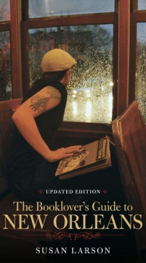 Susan Larson guide to literary New Orleans has been revised and ...