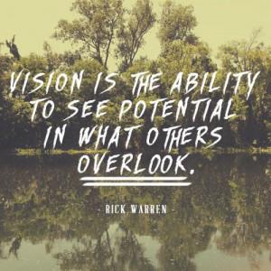 ... Quotes, Vision Quotes, Rickwarren, Rick Warren Quotes, Inspiration