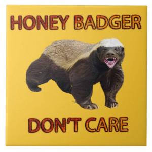 Honey Badger Don't Care, Funny, Cool, Nasty Animal Ceramic Tile
