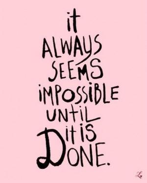 很多事情直到做完之前看起来都是不可能的。 没有 ...
