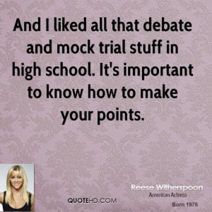 And I liked all that debate and mock trial stuff in high school. It's ...
