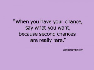 second chances are really rare