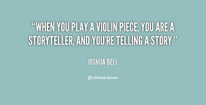 violin quotes source http quotes lifehack org quote joshua bell when ...