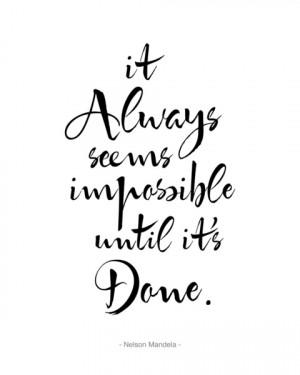 ... Seems Impossible Until It's Done. Nelson Mandela Quote Art Print