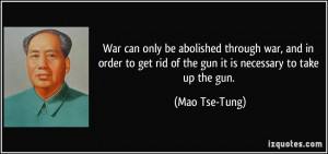 War can only be abolished through war, and in order to get rid of the ...