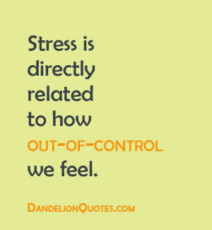 Stress is directly related to how out-of-control we feel