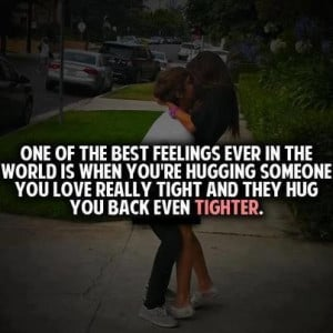 Hugging someone you really love quote