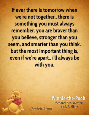 ... -the-pooh-quote-if-ever-there-is-tomorrow-when-were-not-together.jpg
