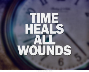Quotes About Time Heals All Wounds