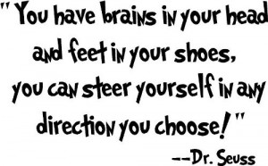 Dr. Seuss Quote (You have brains...) - Vinyl Wall Art | A Mighty Girl